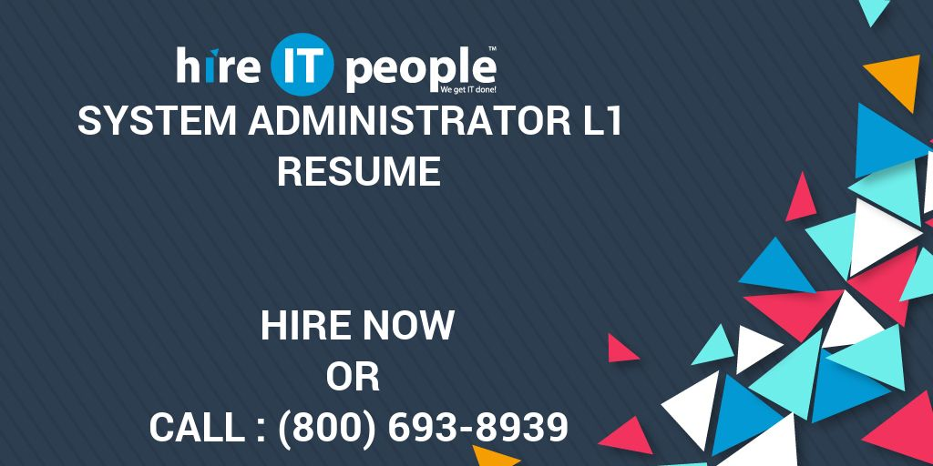system administrator l1 resume - hire it people
