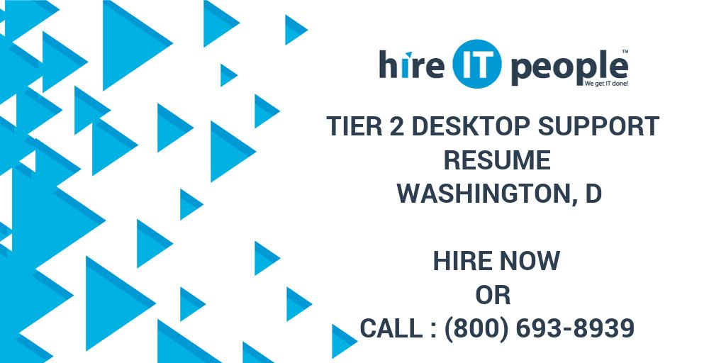 Tier 2 Desktop Support Resume Washington D Hire It People We