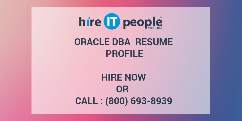 Oracle DBA Resume Profile - Hire IT People - We get IT done