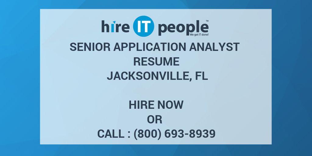 Senior Application Analyst Resume Jacksonville, FL - Hire IT People ...