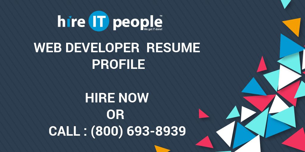 Web Developer Resume Profile - Hire IT People - We get IT done