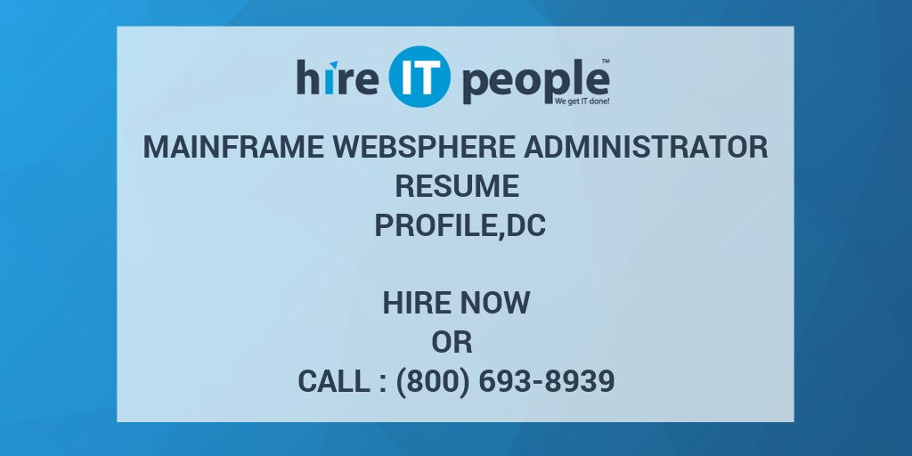 mainframe websphere administrator resume profile dc hire it people