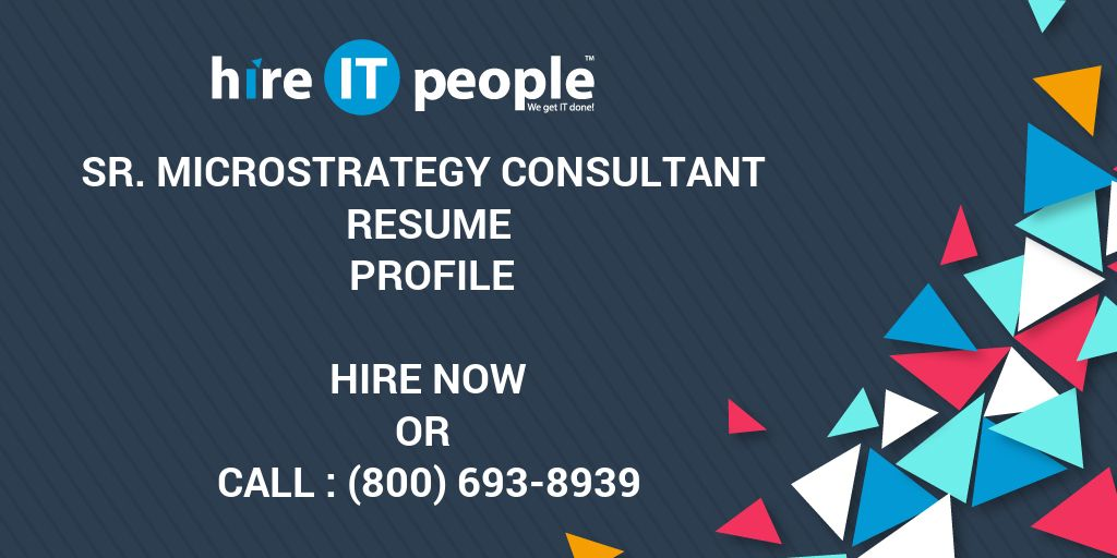 Sr Microstrategy Consultant Resume Profile Hire It People We