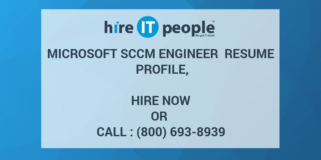 Microsoft Sccm Engineer Resume Profile Hire It People We Get It
