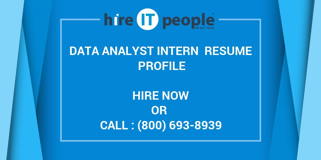 Data Analyst Intern Resume Profile Hire It People We Get It Done