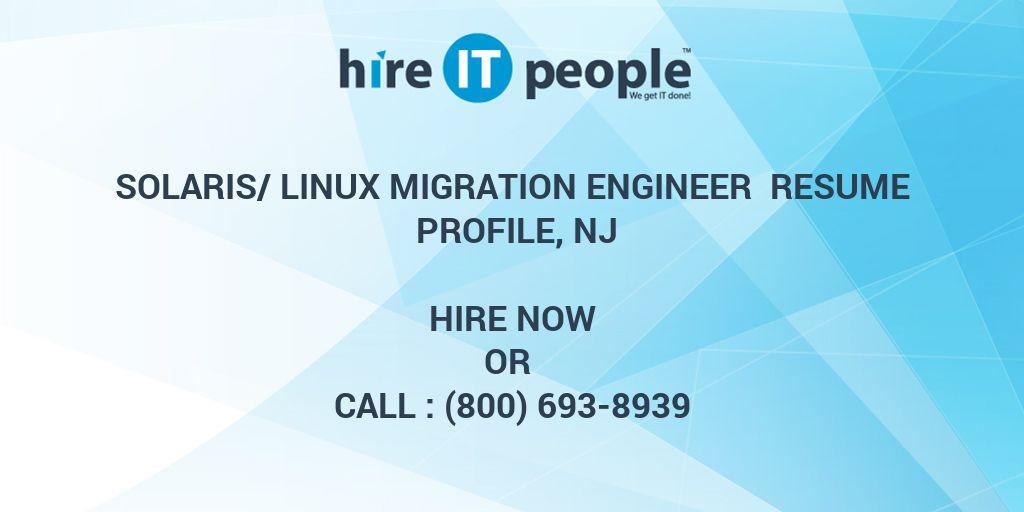 Solaris Linux Migration Engineer Resume Profile Nj Hire
