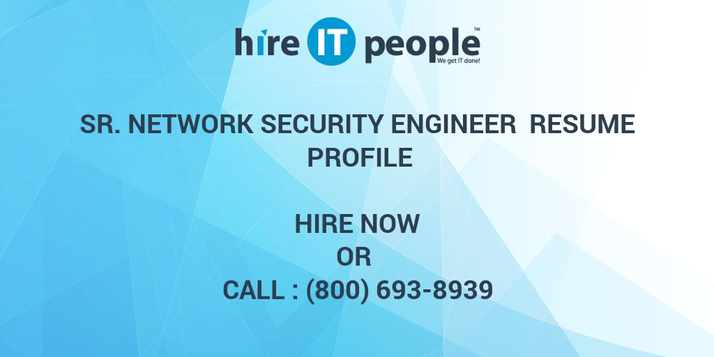 Sr. Network Security Engineer Resume Profile - Hire IT People - We ...