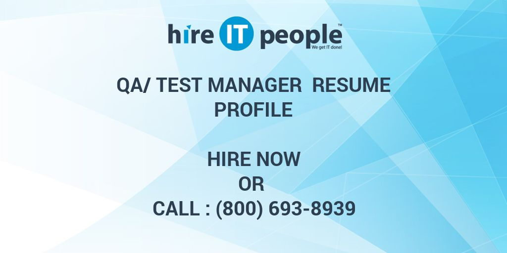 QA/Test Manager Resume Profile - Hire IT People - We get IT done