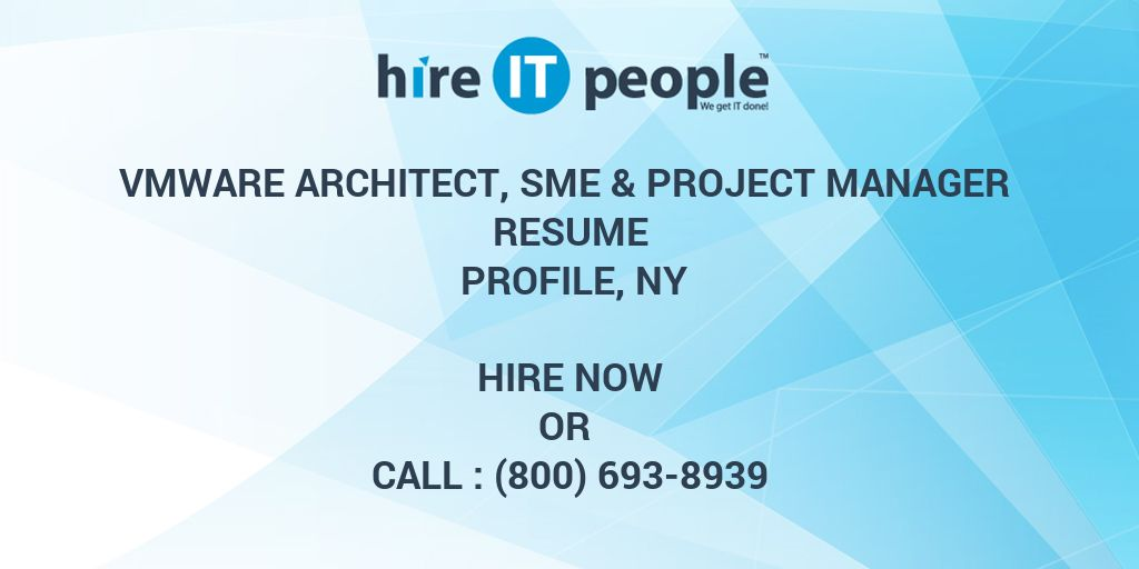 VMware Architect, SME & Project Manager Resume Profile, NY - Hire IT ...