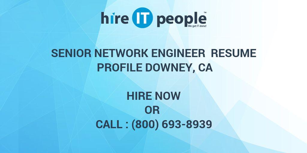 Senior Network Engineer Resume Profile Downey, CA - Hire IT