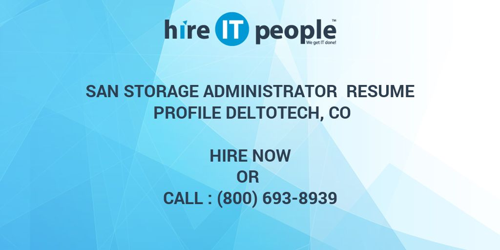 SAN Storage Administrator Resume Profile Deltotech CO Hire IT