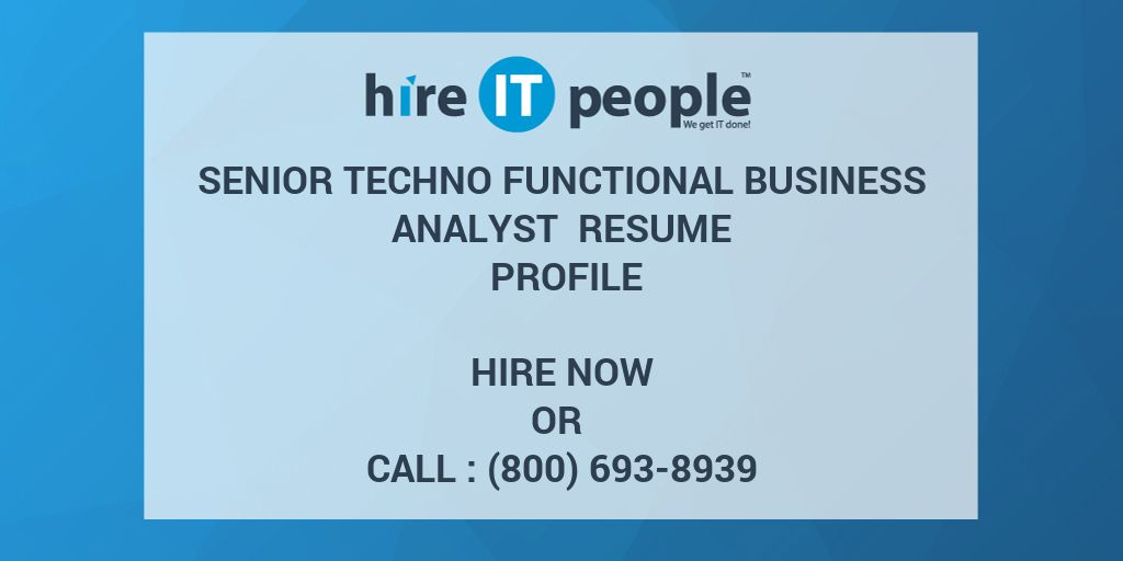 Senior Techno Functional Business Analyst Resume Profile - Hire IT ...