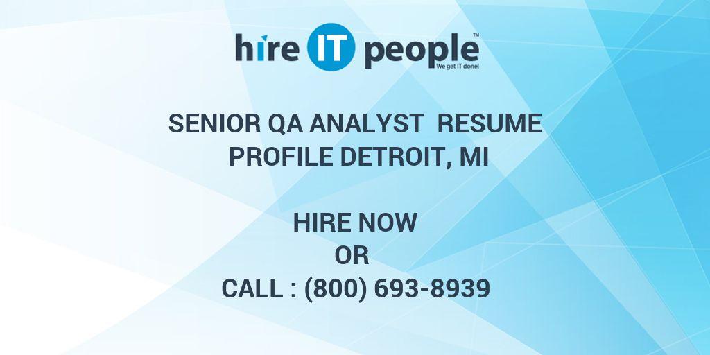 Senior QA Analyst Resume Profile Detroit, MI - Hire IT People - We ...