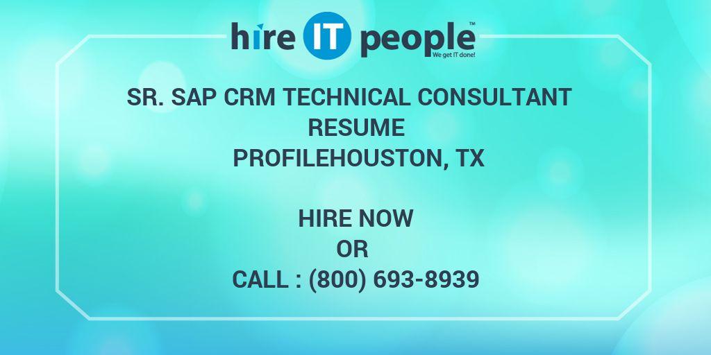 sr sap crm technical consultant resume profilehouston tx hire