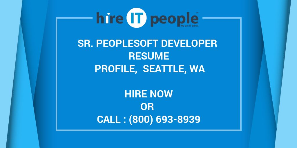 sr peoplesoft developer resume profile seattle wa hire it