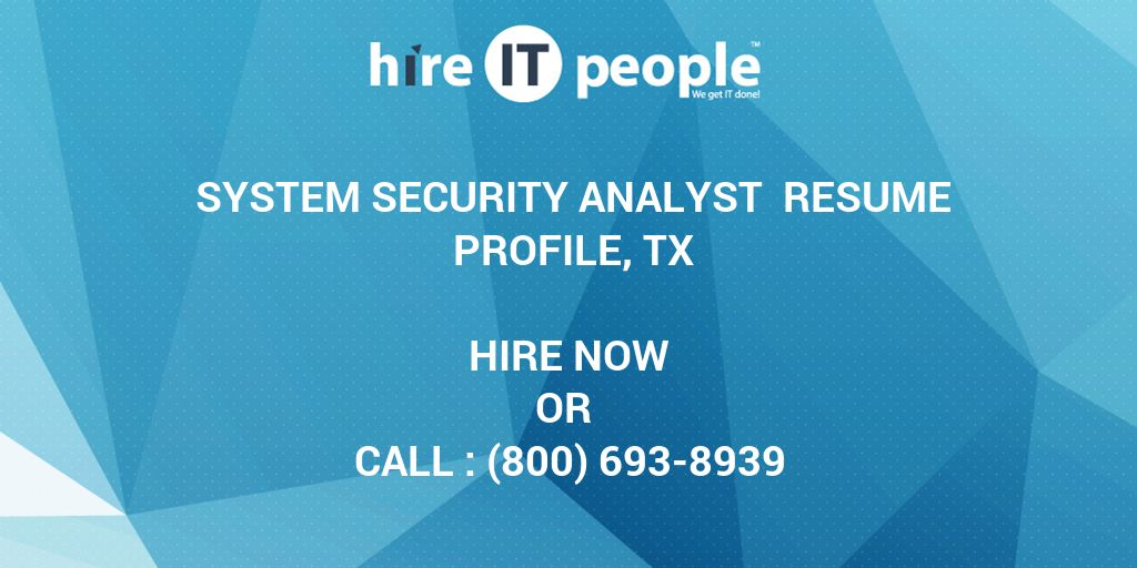 System Security Analyst Resume Profile, TX - Hire IT People - We get ...