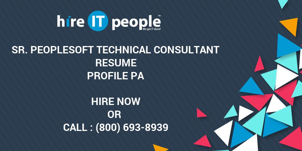sr peoplesoft technical consultant resume profile pa hire it people we get it done - People Soft Consultant Resume