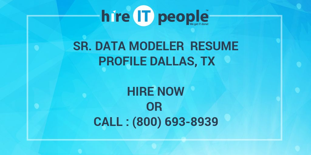 sr data modeler resume profile dallas tx hire it people we get it done