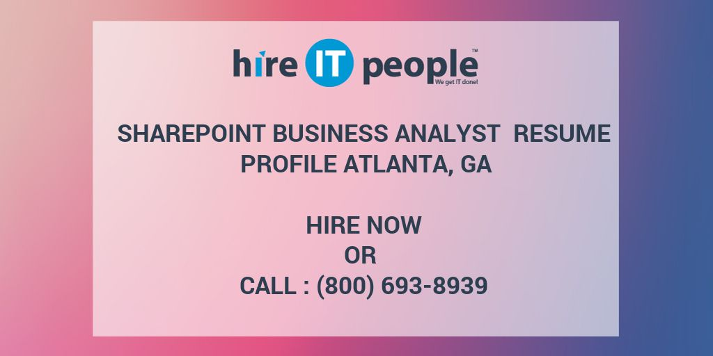 sharepoint business analyst resume profile atlanta ga hire it