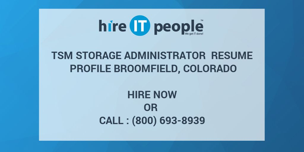 TSM Storage Administrator Resume Profile Broomfield Colorado Hire