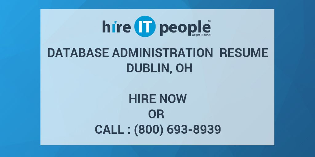 Database Administration Resume Dublin, OH - Hire IT People - We get ...