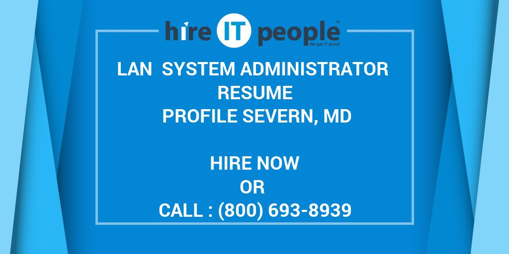 LAN System Administrator Resume Profile Severn, MD - Hire IT People