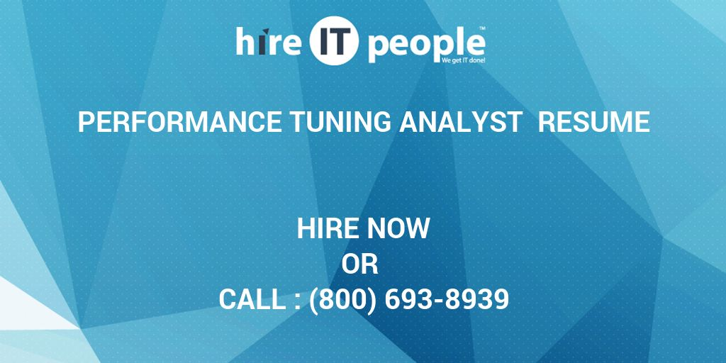 performance tuning analyst resume hire it people we get it done