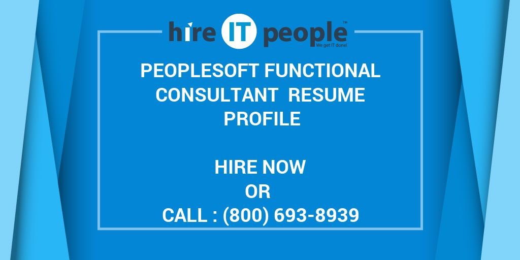 Peoplesoft Functional Consultant Resume Profile Hire It