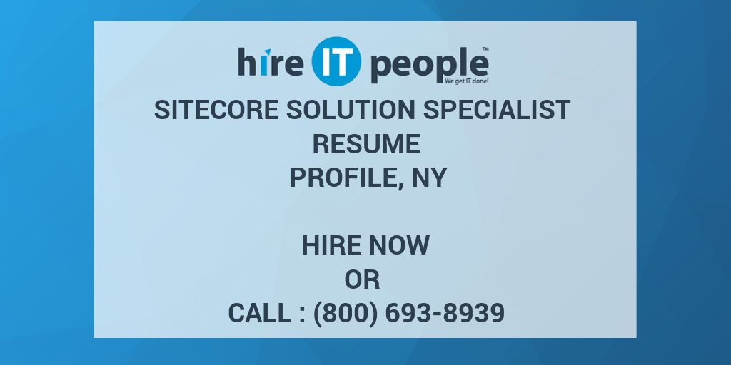 Sitecore Solution Specialist Resume Profile, NY   Hire IT People   We Get  IT Done