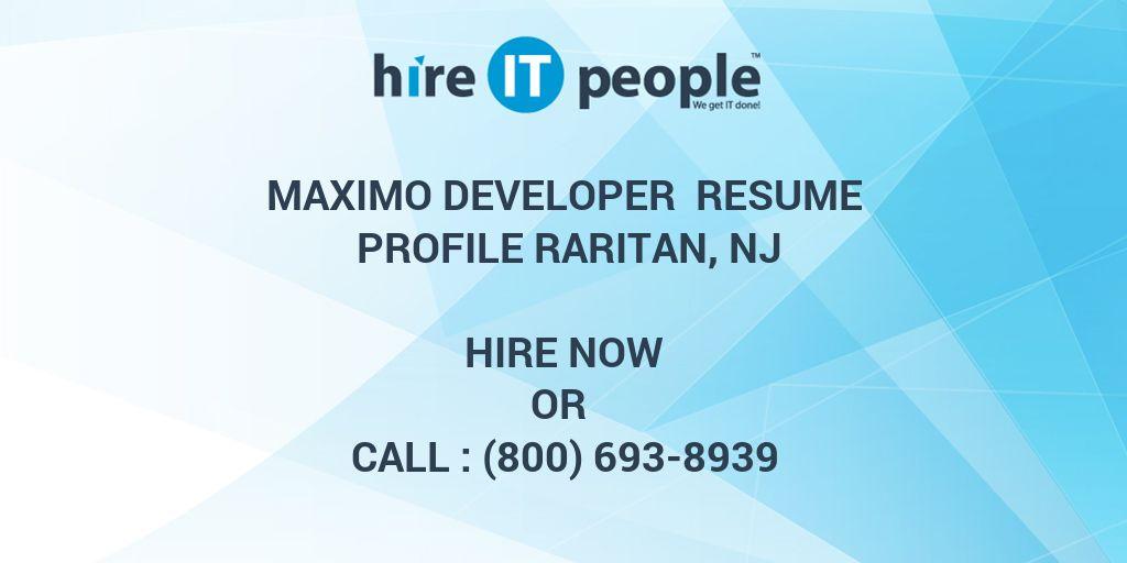 Maximo Developer Resume Profile Raritan, NJ - Hire IT People