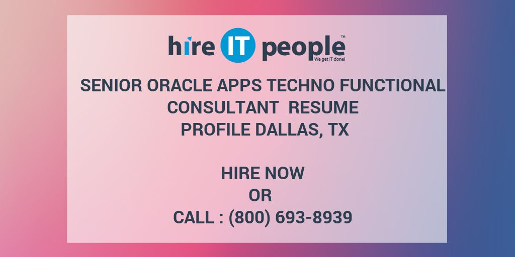 Senior Oracle Apps Techno Functional Consultant Resume Profile Dallas, TX    Hire IT People   We Get IT Done