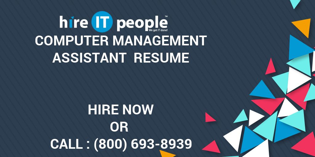 computer management assistant resume hire it people we get it done