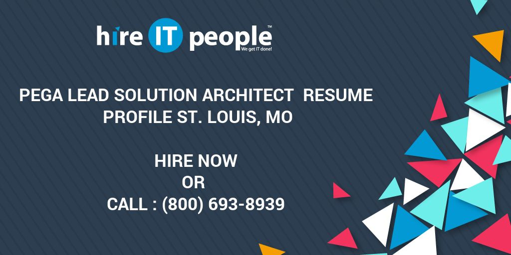 Pega Lead Solution Architect Resume Profile St Louis Mo Hire It