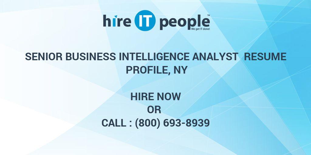 Senior Business Intelligence Analyst Resume Profile, NY - Hire IT ...