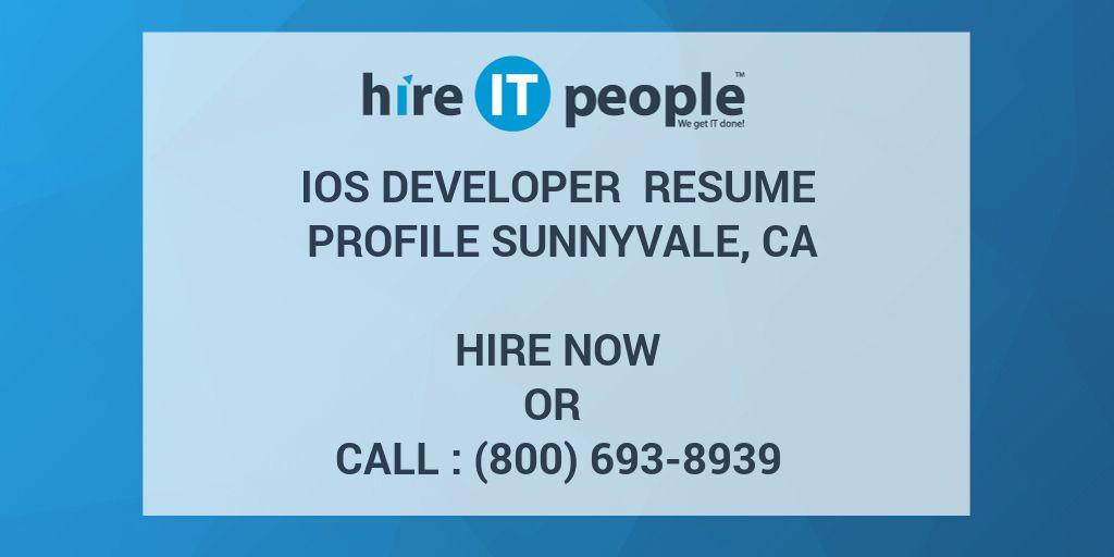 ios developer resume profile sunnyvale ca hire it people we get it done