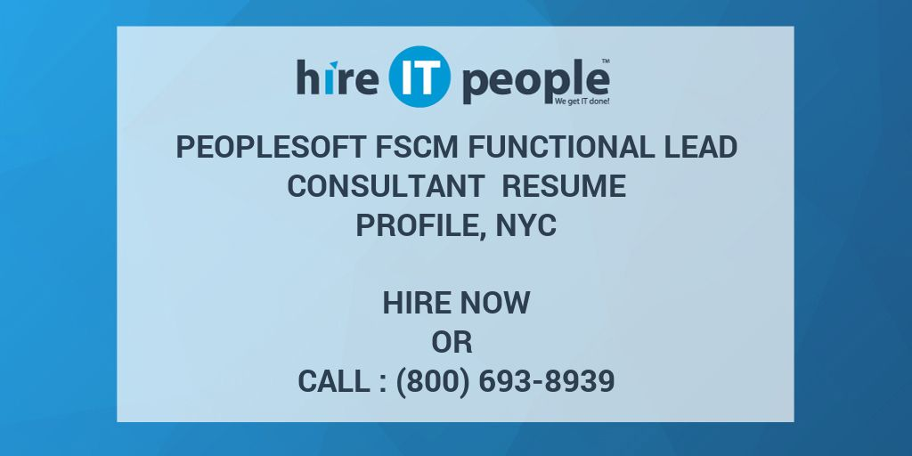 peoplesoft fscm functional lead consultant resume profile nyc hire it people we get it done - People Soft Consultant Resume