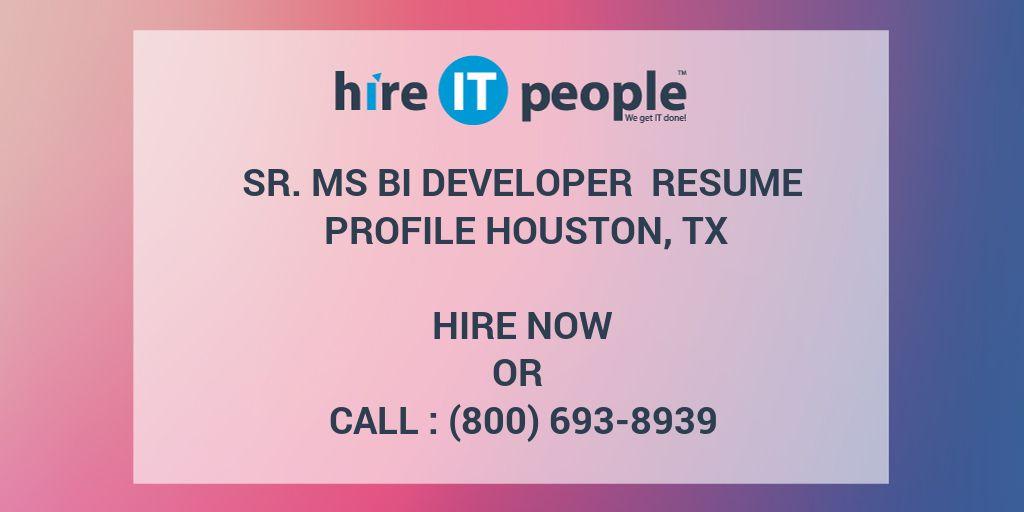 sr ms bi developer resume profile houston tx hire it people we get it done - Bi Developer Resume