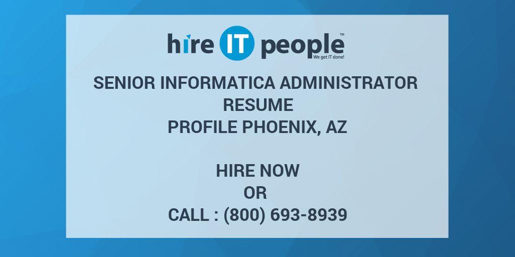 senior informatica administrator resume profile phoenix az hire
