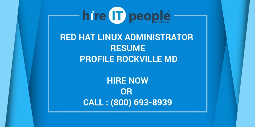 Red Hat Linux Administrator Resume Profile Rockville Md Hire It