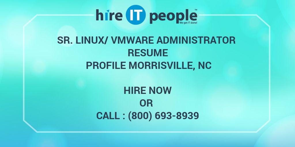 Sr Linux Vmware Administrator Resume Profile Morrisville Nc Hire