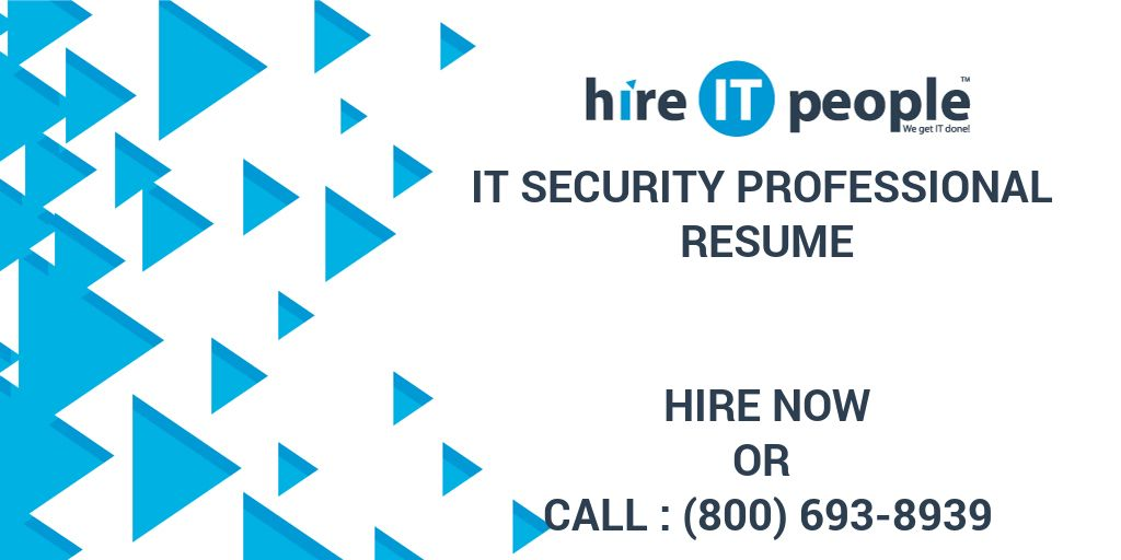 it security professional resume hire it people we get it done - Security Professional Resume