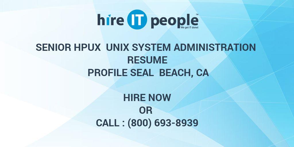 Senior HPUX Unix System Administration Resume Profile Seal Beach, Ca ...