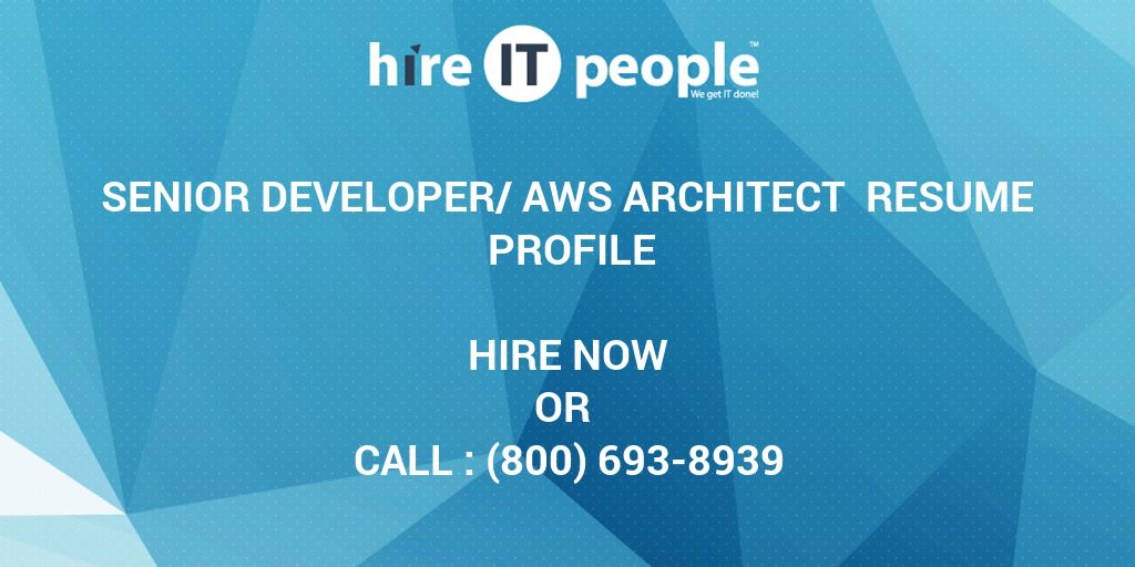 senior developeraws architect resume profile hire it people we get it done