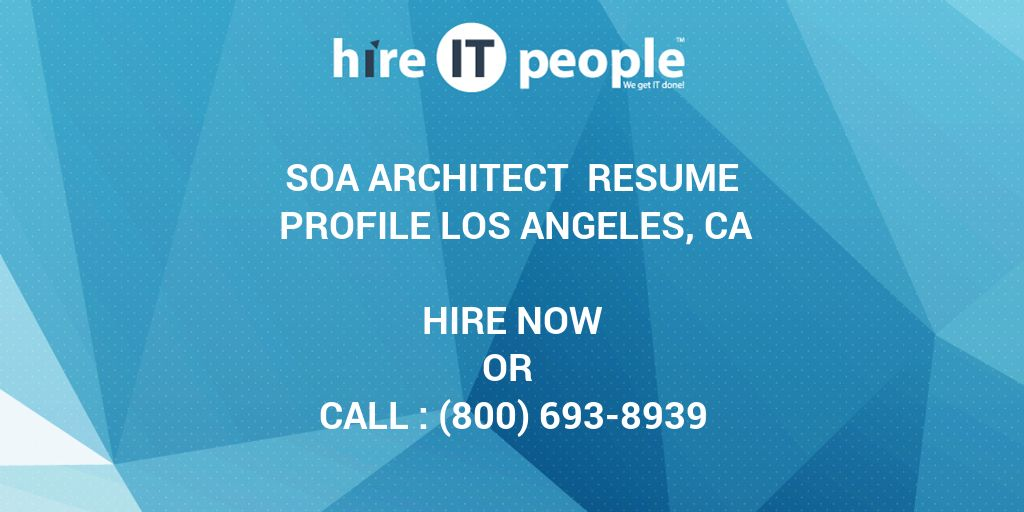 SOA Architect Resume Profile Los Angeles, CA - Hire IT People - We