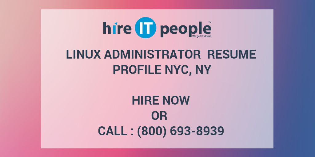LINUX ADMINISTRATOR Resume Profile NYC, NY - Hire IT People - We get
