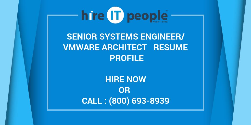senior systems engineer  vmware architect resume profile - hire it people