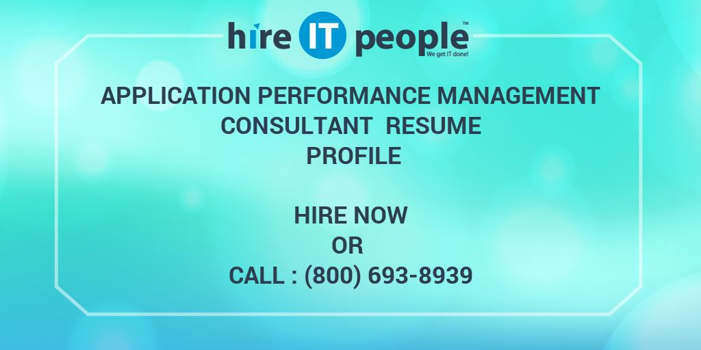 Application Performance Management Consultant Resume Profile - Hire ...