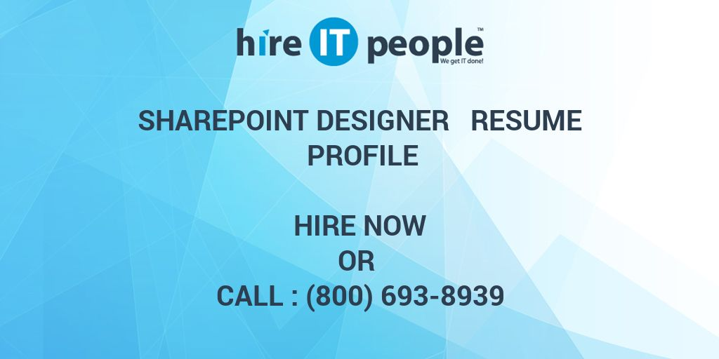 SharePoint Designer Resume Profile - Hire IT People - We get IT done