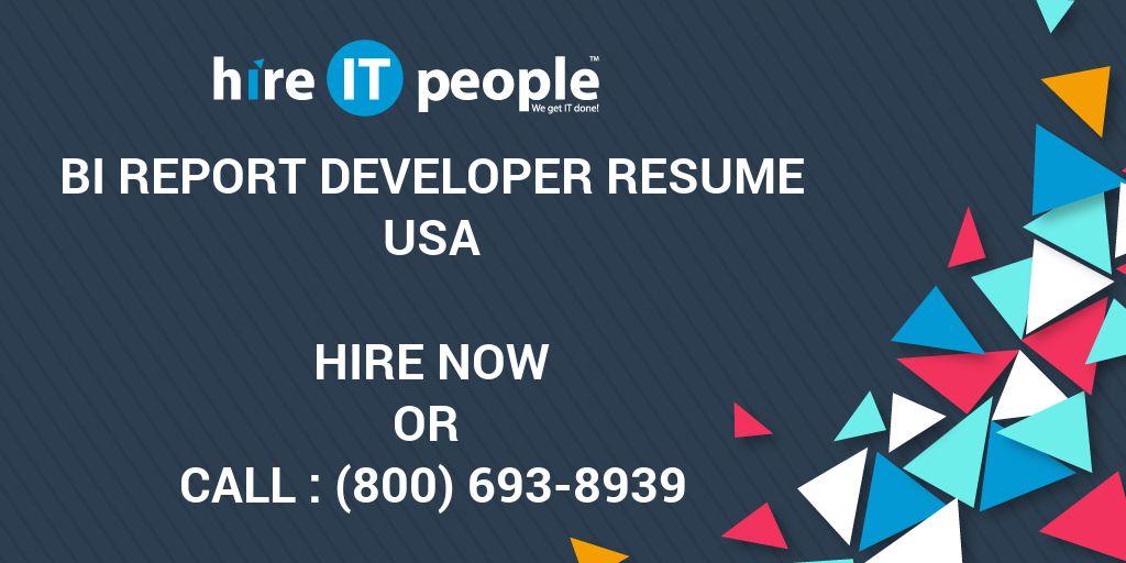 BI Report Developer Resume - Hire IT People - We get IT done