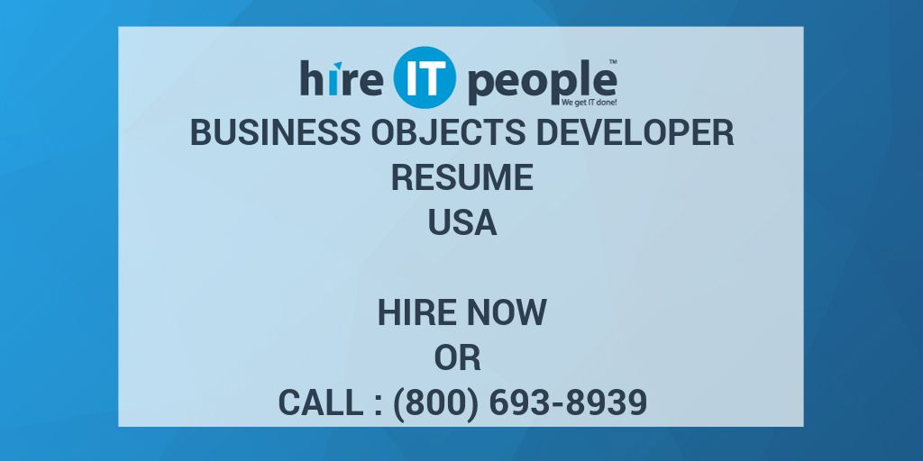business objects developer resume hire it people we get it done - Business Object Resume